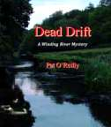 Dead Drift, the latest novel by Pat O'Reilly